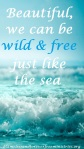 Blameless Wild and Free Just Like the Sea