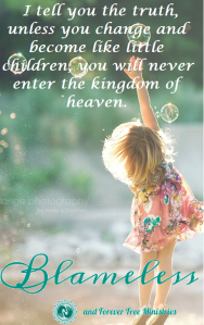 Blameless Childlike Faith Matthew 18.3