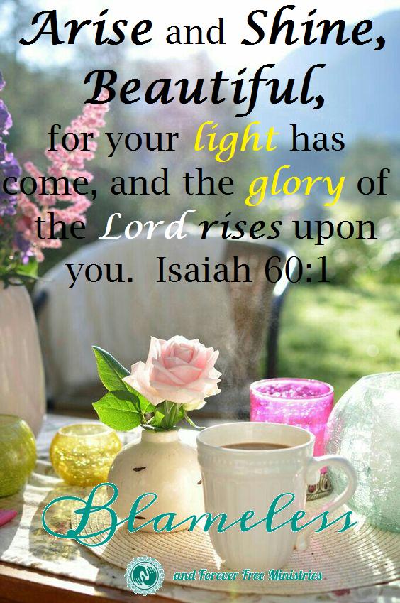 Blameless Isaiah 60.1 morning