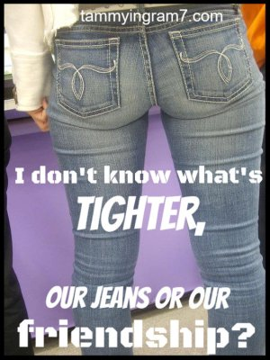 Blameless Tight Jeans or Friendship