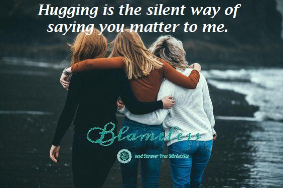 Blameless Hugging Says You Matter